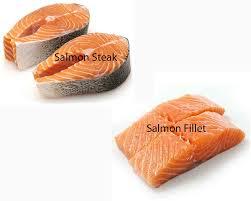 Salmon steak vs filet